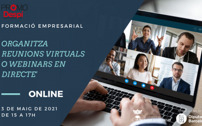 3/5/2021 FORMACIÓ PER A EMPRENEDORS I EMPRESES: 'ORGANITZA REUNIONS VIRTUALS O WEBINARS EN DIRECTE