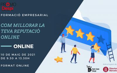 10 de maig Formació: COM MILLORAR LA MEVA REPUTACIÓ ON LINE